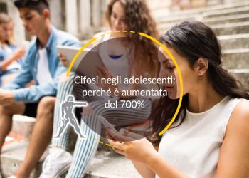 Cifosi negli adolescenti: perché è aumentata del 700%