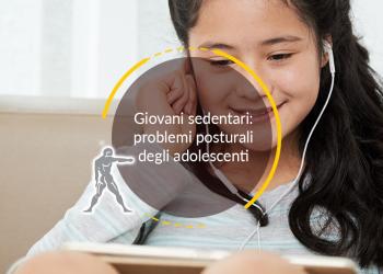 Giovani sedentari: problemi posturali degli adolescenti