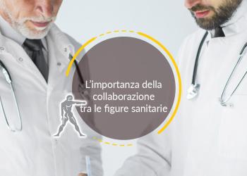 L'importanza della collaborazione tra le figure sanitarie
