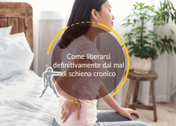 Come eliminare definitivamente dal mal di schiena cronico