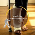 Velocizzare calcificazione frattura