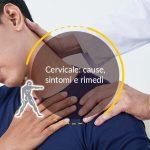 Cervicale: cause, sintomi e rimedi