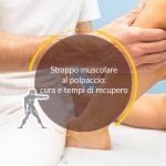 Strappo muscolare al polpaccio: cura e tempi di recupero