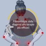 Fibromialgia: dalla diagnosi alle terapie più efficaci