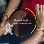 Piede diabetico: la terapia efficace