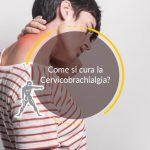 Come si cura la Cervicobrachialgia?