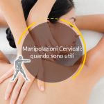 Manipolazioni Cervicali: quando sono utili