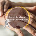 Formicolio alla mano causato della cervicale