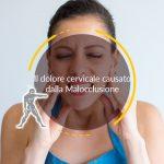 Il dolore cervicale causato dalla Malocclusione